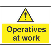 Operatives at Work Sign 600 x 450mm