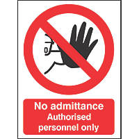 """No Admittance Authorised Personnel Only"" Sign 210 x 148mm"