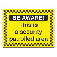 """This Is A Security Patrolled Area"" Sign 450 x 600mm"