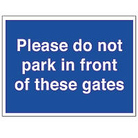 """Please Do Not Park In Front of These Gates"" Sign 300 x 400mm"