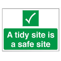 """""""A Tidy Site Is A Safe Site"""" Sign 300 x 400mm"""