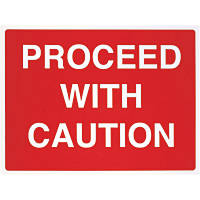 """Proceed With Caution"" Sign 450 x 600mm"